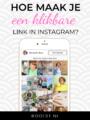 Hoe krijg je een klikbare link in Instagram